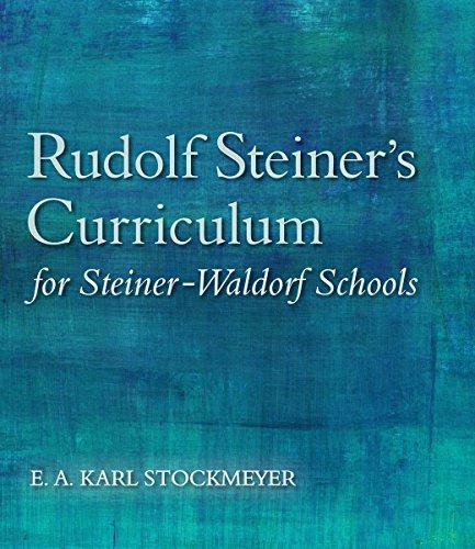 Rudolf Steiner's Curriculum for Steiner-Waldorf Schools: An Attempt to Summarise His Indications por E. A. Karl Stockmeyer