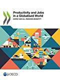 Productivity and Jobs in a Globalised World: (How) Can All Regions Benefit? (Emploi) (English Edition)...
