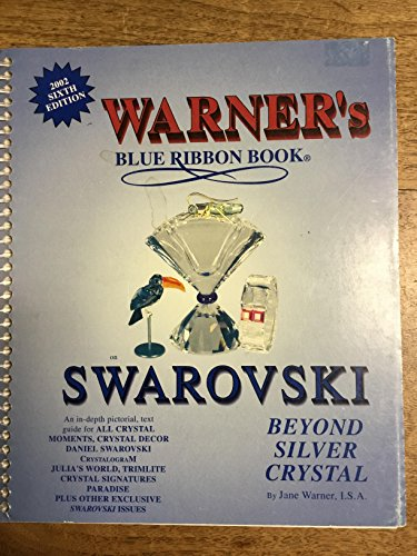 Warner's Blue Ribbon Book on Swarovski Beyond Silver Crystal 2002 por Jane A. Warner