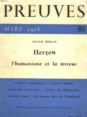 Preuves n°85, mars 1958. isaiah berlin. herzen. l'humanisme et la terreur. / pierre emmanuel: contre revolte / b. milleret : lettre au chirurgien / j. carat : le censeur pres de l'echafaud / ....