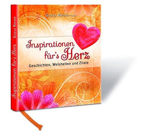 Buchcover Inspirationen für`s Herz: Geschichten, Weisheiten und Zitate