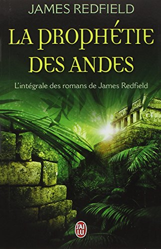 La prophtie des Andes - L'intgrale des romans de James Redfield
