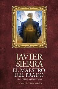 El maestro del Prado : y las pinturas proféticas ) par Javier Sierra