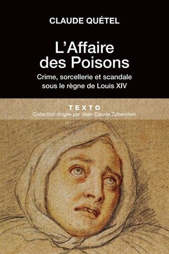L'affaire des poisons : Crimes, sorcelleries et scandale sous le règne de Louis XIV par Claude Quétel
