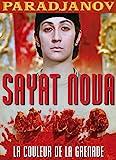 Sayat Nova / La couleur de la grenade