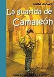 La Guarida de Camaleón. Serie juvenil de 8 a 12 años (Las aventuras de Camaleón 5)