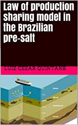 Law of production sharing model in the Brazilian pre-salt (English Edition)