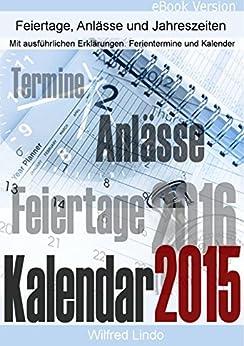 Kalendarium Kalender 2015 / 2016 - Feiertage, Anlässe und Jahreszeiten inkl. Kalender von [Lindo, Wilfred]