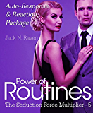 Power of Routines V: Target Auto Response  and Reaction Package (The Seduction Force Multiplier Book 5) (English Edition)