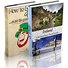 IRELAND: A Backpackers Travel Guide + How To Be Irish (English Edition)