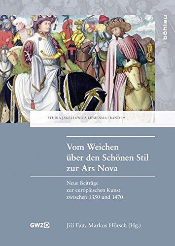 Vom Weichen über den Schönen Stil zur Ars Nova: Neue Beiträge zur europäischen Kunst zwischen...