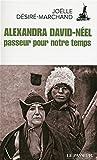 Alexandra David-Néel, passeur pour notre temps