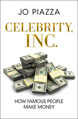 Celebrity, Inc.: How Famous People Make Money (English Edition) (Entertainment Weekly, Inc)