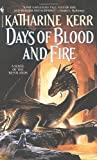 Days of Blood and Fire (Deverry): Written by Katharine Kerr, 2008 Edition, (Reprint) Publisher: Bantam USA [Paperback]