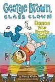 Dance Your Pants Off! #9 (George Brown, Class Clown) by Krulik, Nancy (2013) Paperback