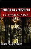 TERROR EN VENEZUELA: La Leyenda del Silbón