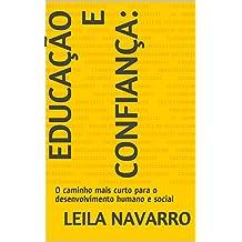 Educação e Confiança: : O caminho mais curto para o desenvolvimento humano e social (Portuguese Edition)