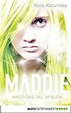 Maddie - Immer das Ziel im Blick (Maddie Freeman Trilogie 3)