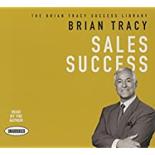 Sales Success (Brian Tracy Success Library)