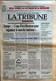 Telecharger Livres TRIBUNE DE L EXPANSION LA No 1211 du 03 07 1989 WALL STREET LA PSYCHOSE DE LA RECESSION LE QUOTIDIEN DES AFFAIRES EDITH CRESSON EXPLIQUE LES PRIORITES DE LA FRANCE POUR LA CEE EUROPE COUP D ACCELERATEUR POUR ORGANISER LE MARCHE INTERIEUR LA FRANCE SOUHAITE QUE L EUROPE SE DOTE D ARCHITECTURES COMMUNES DANS LES TELECOMS LES TRANSPORTS L ENERGIE LA TELEVISION ET L EAU POUR RENFORCER SON INDEMNITE INDUSTRIELLE ET COMMERCIALE FACE AUX GRANDS BLOCS PAR JACQUES JUBLIN TEL (PDF,EPUB,MOBI) gratuits en Francaise