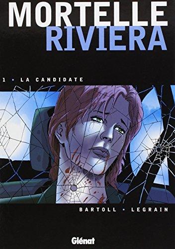 Mortelle Riviera, Tome 1 : La candidate