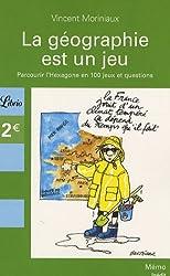 La géographie française est un jeu : Parcourir l'Hexagone en 100 jeux et questions