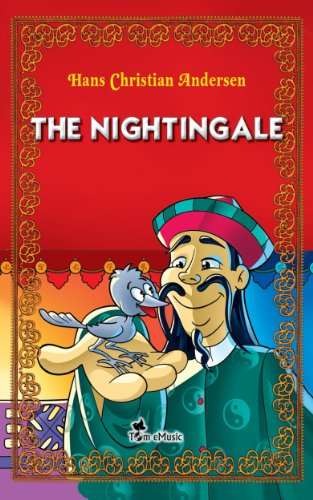 The Nightingale. An Illustrated Fairy Tale by Hans Christian Andersen (Excellent for Bedtime & Young Readers) (English Edition) (Tom Emusic)
