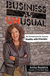 Business as Unusual: My Entrepreneurial Journey - Profits with Principles