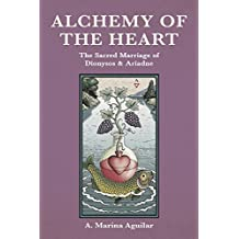 ALCHEMY OF THE HEART: The Sacred Marriage of DIONYSOS & ARIADNE