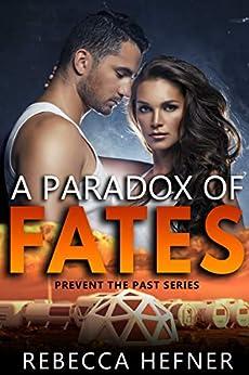 A Paradox of Fates (Prevent the Past Book 1) (English Edition) par [Hefner, Rebecca]