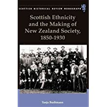 [(Scottish Ethnicity and the Making of New Zealand Society, 1850-1930)] [By (author) Tanja Bueltmann] published on (August, 2011)