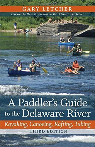 A Paddler's Guide to the Delaware River: Kayaking, Canoeing, Rafting, Tubing (Rivergate Books (Paperback)) by Gary Letcher (2012-02-17)