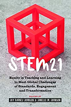 STEM21: Equity in Teaching and Learning to Meet Global Challenges of Standards, Engagement and Transformation (Social Justice Across Contexts in Education Book 10) Epub Descargar Gratis