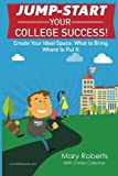 Jump-start Your College Success: Create Your Ideal Space