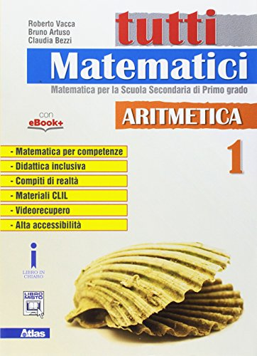 Tutti matematici. Aritmetica. Per la Scuola media. Con e-book. Con espansione online: 1
