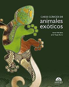 clinicas veterinarias animal: Casos clínicos de animales exóticos - Libros de veterinaria - Editorial Servet