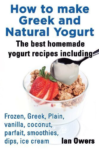 How to Make Greek and Natural Yogurt,