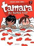 Tamara - tome 7 - Ma première fois (French Edition)