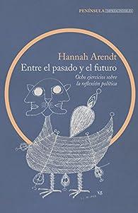 Entre el pasado y el futuro par Hannah Arendt