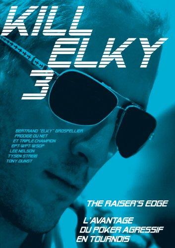 KIll Elky - Avantage poker agressif tournois par Bertrand Elky Grospellier