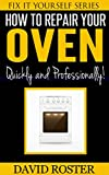 How To Repair Your Oven - Quickly and Cheaply! (Fix It Yourself Series)