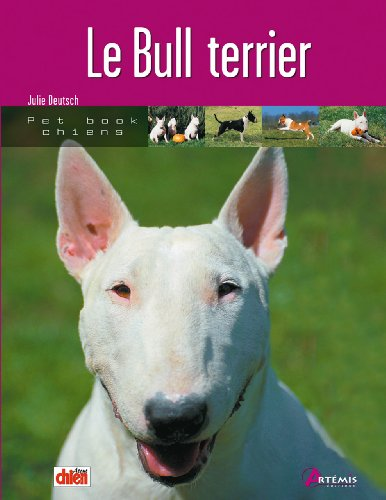 Le Bull terrier par Julie Deutsch