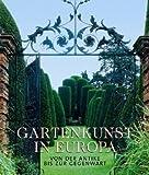 Gartenkunst in Europa - Ehrenfried Kluckert, Rolf Toman