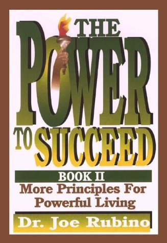The Power to Succeed: More Principles for Powerful Living by Joe Rubino (2000-10-02)