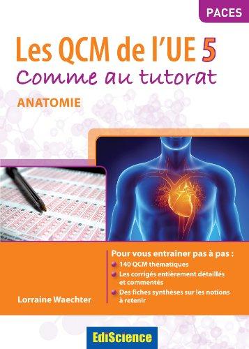 Les QCM de l'UE 5 : Comme au tutorat - Anatomie (Hors collection)