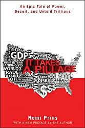 It Takes a Pillage: Behind the Bailouts, Bonuses, and Backroom Deals from Washington to Wall Street, Epub Edition