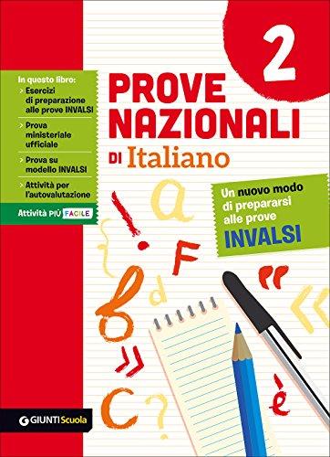 Prove nazionali di italiano. Un nuovo modo di prepararsi alle prove INVALSI: 2