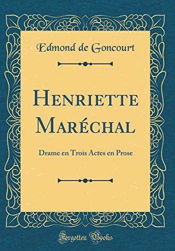 Henriette Maréchal: Drame en Trois Actes en Prose (Classic Reprint)