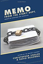 Memo from the Story Department: Secrets of Structure and Character by Christopher Vogler (2011-07-04)
