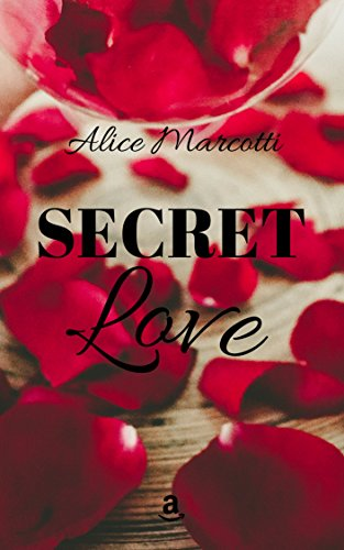 scaricare ebook gratis Secret Love : (#1 Love serie) PDF Epub